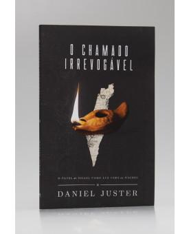 O Chamado Irrevogável | Daniel Juster