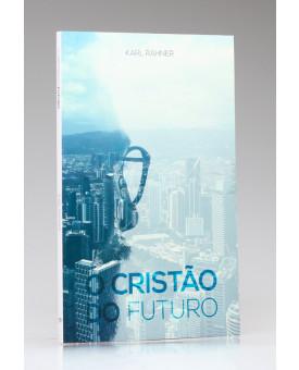 O Cristão do Futuro | Karl Rahner