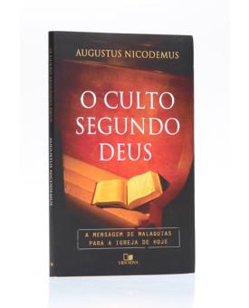 O Culto Segundo Deus | Augustus Nicodemus
