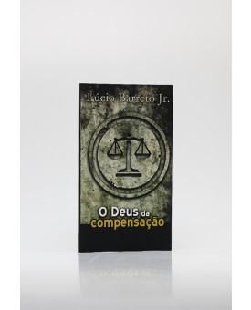 O Deus da Compensação | Lucinho Barreto