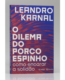 O Dilema do Porco Espinho | Leandro Karnal