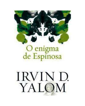 O Enigma de Espinosa | Irvin D. Yalom