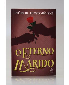 O Eterno Marido | Fiódor Dostoiévski
