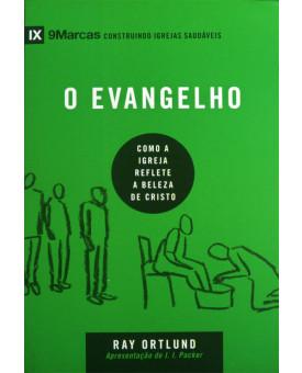 O Evangelho - 9 Marcas | Ray Ortlund