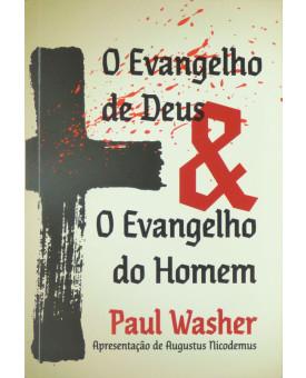O Evangelho de Deus & o Evangelho do Homem | Paul Washer