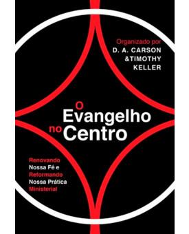 O Evangelho no Centro | D. A. Carson