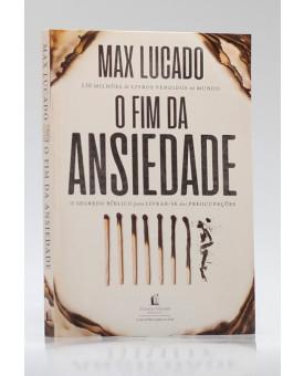 O Fim da Ansiedade | Max Lucado