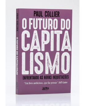 O Futuro do Capitalismo: Enfrentando as Novas Inquietações | Paul Collier