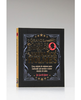 O Grande Livro de Enigmas de Sherlock Holmes | Dr Gareth Moore | Pé da Letra
