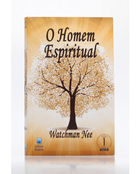 O Homem Espiritual | Vol. 1 | Watchman Nee