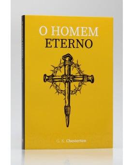 O Homem Eterno | G. K. Chesterton