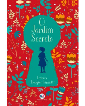 O Jardim Secreto | Frances Hodgson Burnett