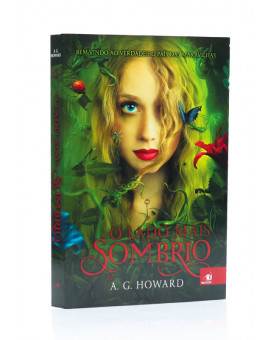 O Lado Mais Sombrio | A. G. Howard