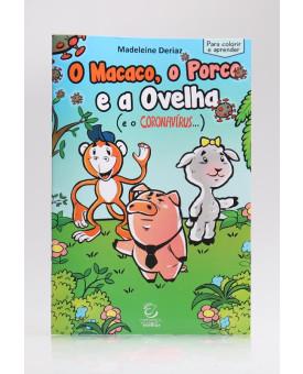 O Macaco, o Porco e a Ovelha (e o Coronavírus)   Madeleine Deriaz