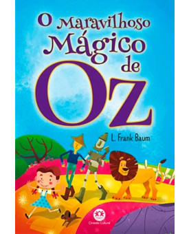 O Maravilhoso Mágico de Oz | L. Frank Baum