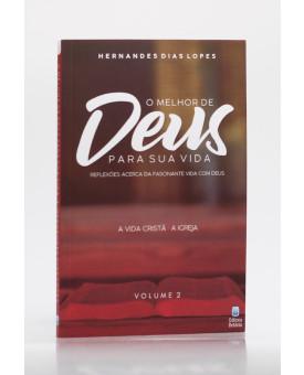 O Melhor de Deus Para Sua Vida | Vol. 2 | Hernandes Dias Lopes