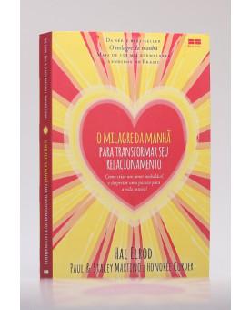 O Milagre da Manhã Para Transformar Seu Relacionamento | Hal Elrod