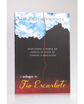 O Milagre do Fio Escarlate | Dr. Richard Booker