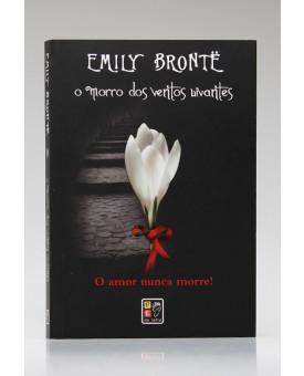 O Morro dos Ventos Uivantes | Emily Brontë | Pé da Letra