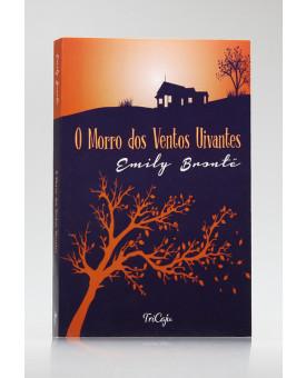 O Morro dos Ventos Uivantes | Emily Brontë | Tricaju