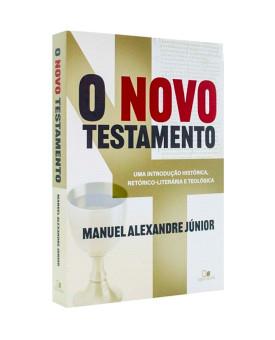O Novo Testamento | Manuel Alexandre Júnior
