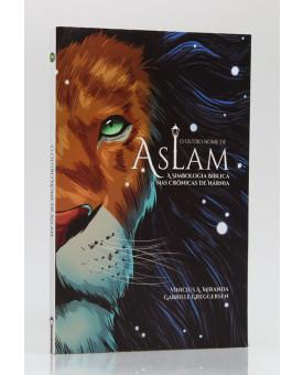 O Outro Nome de Aslam | Vinicius A. Miranda e Gabriele Greggersen