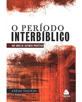 O Período Interbíblico | Enéas Tognini