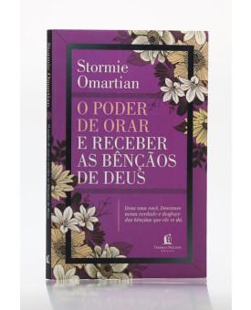 O Poder de Orar e Receber as Bênçãos de Deus | Stormie Omartian