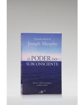 O Poder do Subconsciente | Edição de Bolso | Joseph Murphy