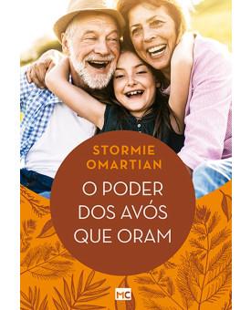 O Poder dos Avós que Oram | Stormie Omartian