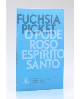 O Poderoso Espírito Santo | Fuchsia Pickett