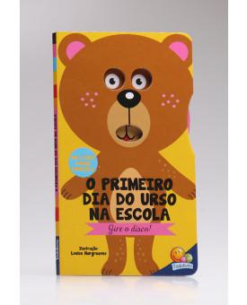 Gire o Disco! | O Primeiro Dia do Urso na Escola | Todolivro
