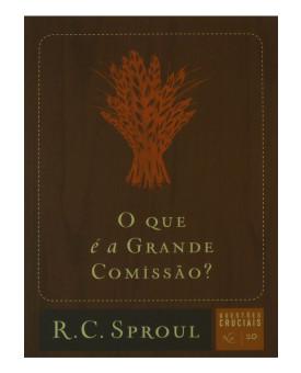 O Que É A Grande Comissão? | R. C. Sproul