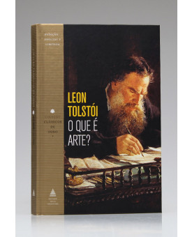 Coleção Clássicos de Ouro | O Que é Arte? | Leon Tolstói