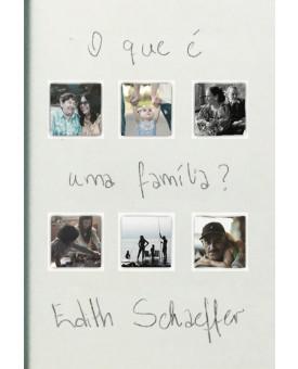 O Que é Uma Família | Edith Schaeffer