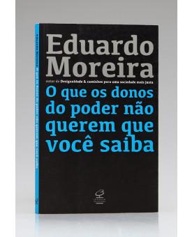 O Que os Donos do Poder não Querem que Você Saiba   Eduardo Moreira