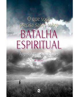 O Que Você Precisa Saber Sobre Batalha Espiritual | Augustus Nicodemus