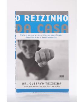 O Reizinho da Casa | Dr. Gustavo Teixeira