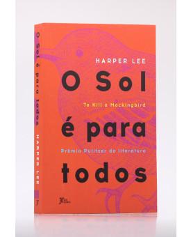 O Sol é Para Todos | Harper Lee