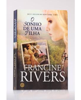 O Sonho de Uma Filha | Francine Rivers