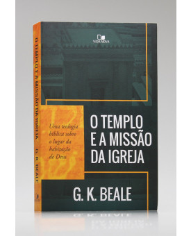 O Templo e a Missão da Igreja | G. K. Beale