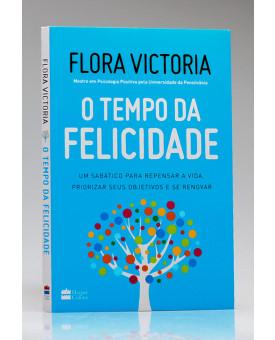 O Tempo da Felicidade | Flora Victoria