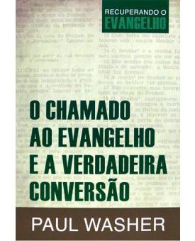 Livro O Chamado ao Evangelho e a Verdadeira Conversão