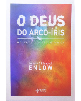 O Deus do Arco-Íris | Johnny e Elizabeth Enlow