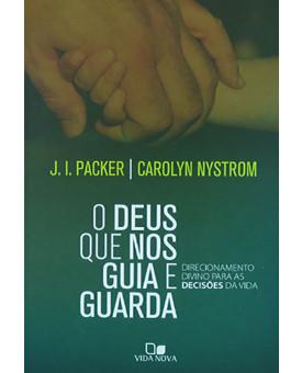 Livro O Deus Que Nos Guia E Guarda | J. I. Packer e Carolyn Nystrom