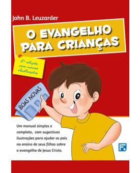 O Evangelho Para Crianças | John B. Leuzarder