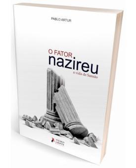 O Fator Nazireu | Pablo Artur