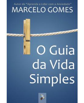 O Guia da Vida Simples | Marcelo Gomes