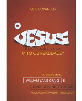 O Jesus dos Evangelhos | Paul Copan