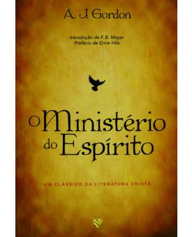 O Ministério do Espírito | A. J. Gordon